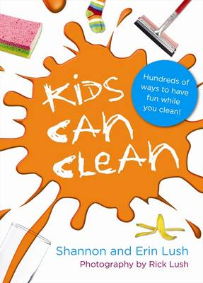 Kids Can Clean by Shannon Lush