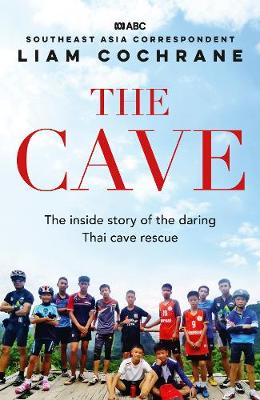 The Cave: The Inside Story of the Amazing Thai Cave Rescue book