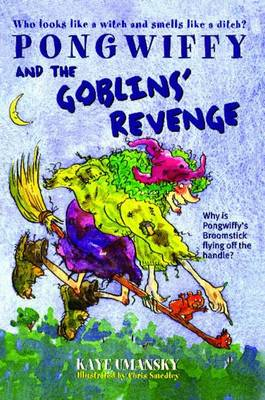 Pongwiffy and the Goblins' Revenge by Kaye Umansky