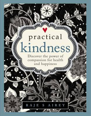 Practical Kindness by Airey Raje S
