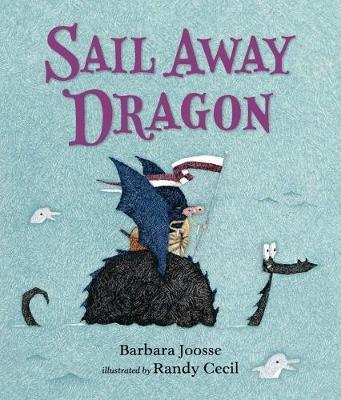 Sail Away Dragon by Barbara Joosse