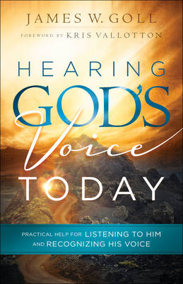 Hearing God's Voice Today by James W Goll