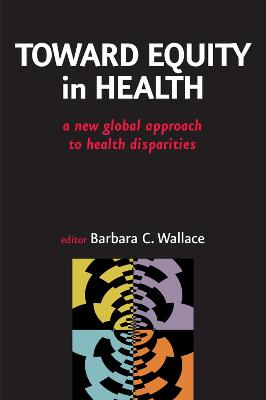 Toward Equity in Health by Barbara Wallace