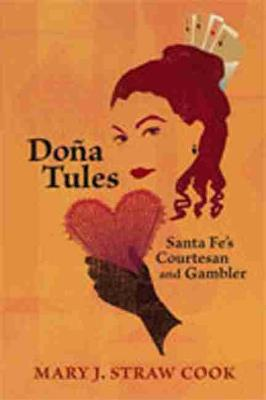 Dona Tules by Mary J. Straw Cook
