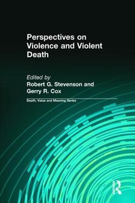 Perspectives on Violence and Violent Death by Robert G Stevenson