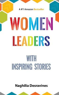 Women Leaders With Inspiring Stories by Naghilia Desravines