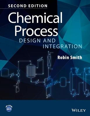 Chemical Process Design and Integration 2E by Robin M. Smith