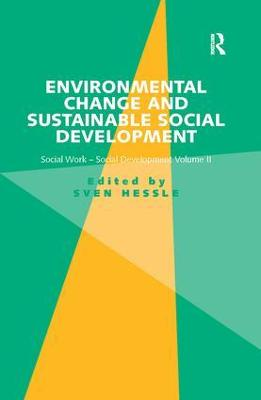 Environmental Change and Sustainable Social Development: Social Work-Social Development Volume II book