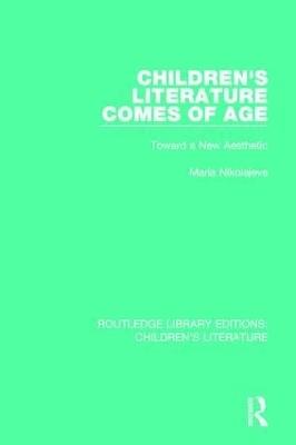 Children's Literature Comes of Age by Maria Nikolajeva