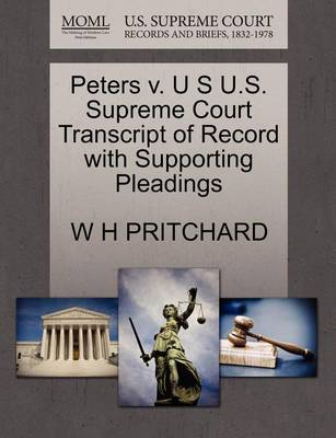 Peters V. U S U.S. Supreme Court Transcript of Record with Supporting Pleadings by H. W. Pritchard