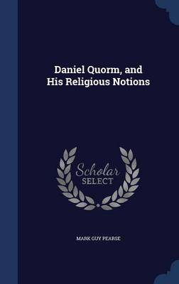 Daniel Quorm, and His Religious Notions by Mark Guy Pearse