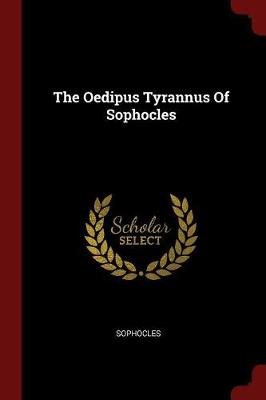 Oedipus Tyrannus of Sophocles by Sophocles