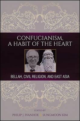 Confucianism, A Habit of the Heart by Philip Ivanhoe
