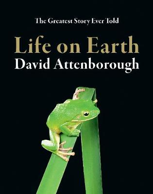 Life On Earth 40th Anniversary Edition by Sir David Attenborough