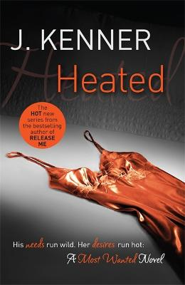 Heated: Most Wanted Book 2 book