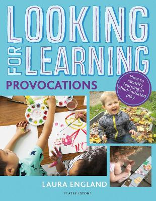 Looking for Learning: Provocations by Laura England