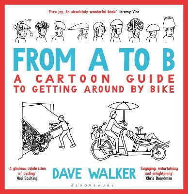 From A to B: A Cartoon Guide to Getting Around by Bike book