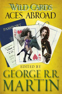 Wild Cards: Aces Abroad by George R.R. Martin