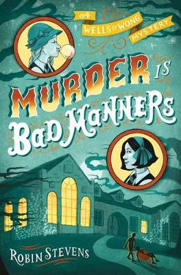 Murder Is Bad Manners by Robin Stevens