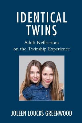 Identical Twins: Adult Reflections on the Twinship Experience book