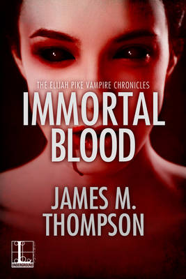 Immortal Blood by James M. Thompson