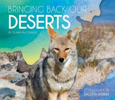 Bringing Back Our Deserts by Clara Maccarald