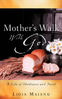 Mother's Walk with God by Lidia Maianu