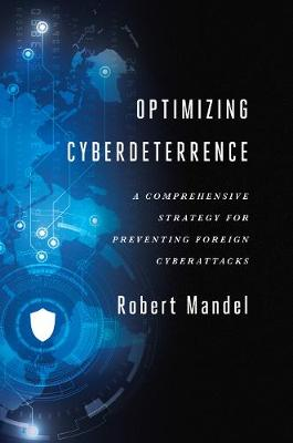 Optimizing Cyberdeterrence by Robert Mandel