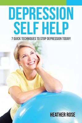 Depression Self Help by Heather Rose