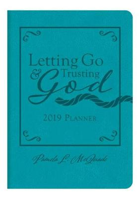 2019 Planner Letting Go and Trusting God by Pamela L McQuade