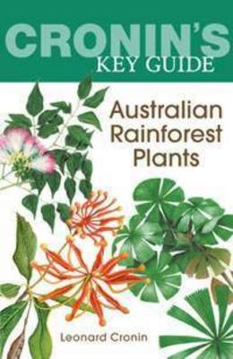 Cronin'S Key Guide to Australian Rainforest Plants by Leonard Cronin