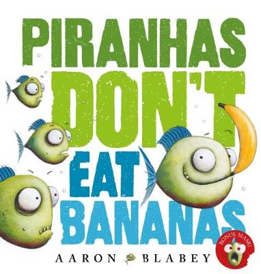 Piranhas Don't Eat Bananas with Mask book