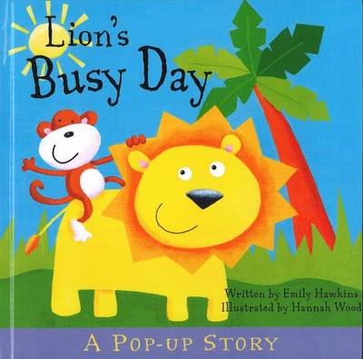 Lion's Busy Day by Emily Hawkins