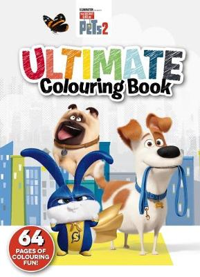 Secret Life of Pets #2: Ultimate Colouring Book by