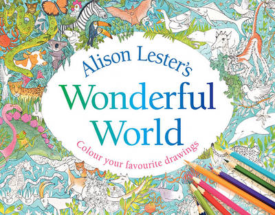 Alison Lester's Wonderful World by Alison Lester