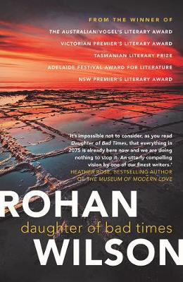 Daughter of Bad Times by Rohan Wilson