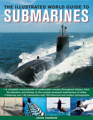 Illustrated World Guide to Submarines by John Parker