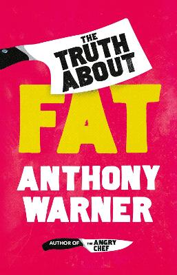The Truth About Fat: Why Obesity is Not that Simple by Anthony Warner