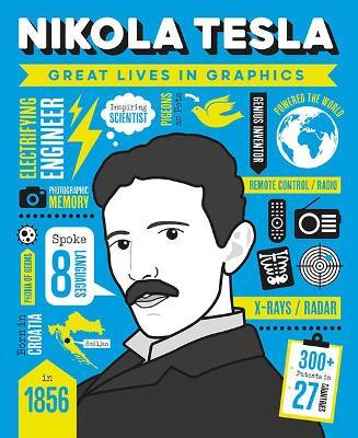 Great Lives in Graphics: Nikola Tesla by GMC Editors
