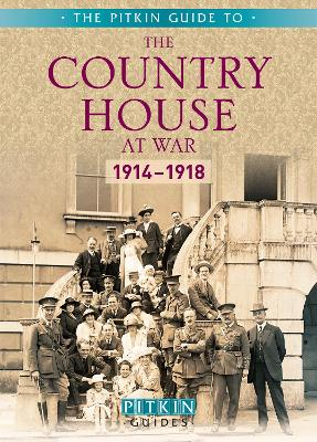 The Country House at War: 1914-18 by Brian Williams