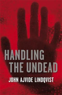 Handling the Undead by John Ajvide Lindqvist
