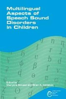 Multilingual Aspects of Speech Sound Disorders in Children by Sharynne McLeod