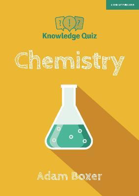 Knowledge Quiz: Chemistry by Adam Boxer