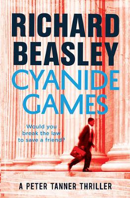 Cyanide Games: A Peter Tanner Thriller by Richard Beasley