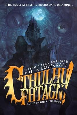 Cthulhu Fhtagn! by Ross E Lockhart