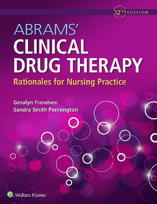 Abrams' Clinical Drug Therapy: Rationales for Nursing Practice by Geralyn Frandsen