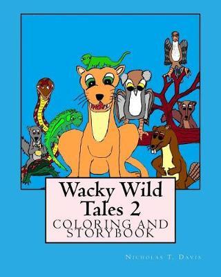 Wacky Wild Tales 2 by Nicholas T Davis