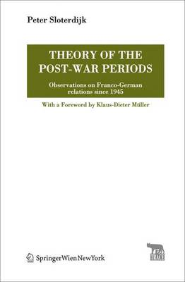 Theory of the Post-War Periods by Peter Sloterdijk