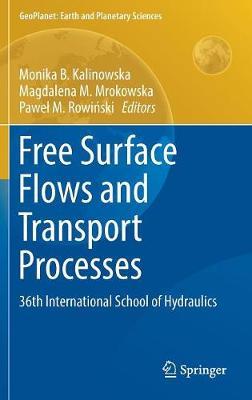 Free Surface Flows and Transport Processes by Monika B. Kalinowska
