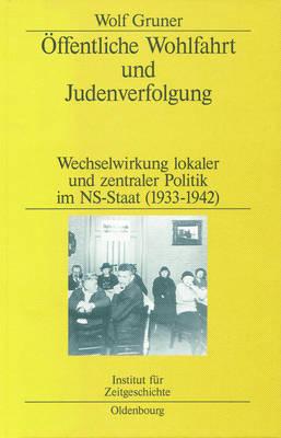 ffentliche Wohlfahrt Und Judenverfolgung by Wolf Gruner